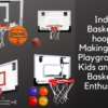Indoor Basketball Hoop For Making A Safe Playground For Kids And Adult Basketball Enthusiasts